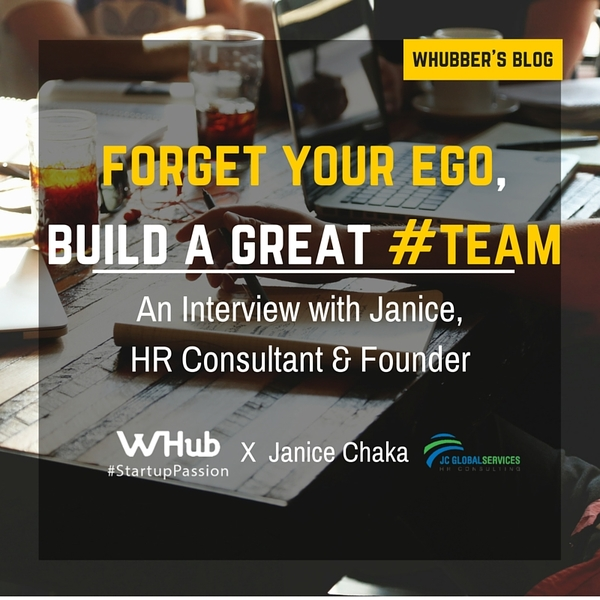 Forget your ego, build a great #team. An interview with Janice , HR consultant & founder.