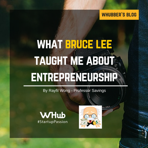 What Bruce Lee taught me about Entrepreneurship