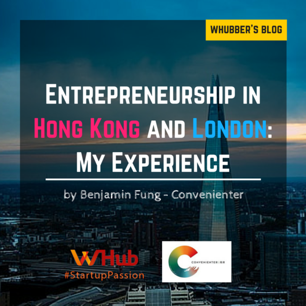 Entrepreneurship in Hong Kong and London: My Experience