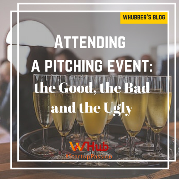Attending a Pitching Event; The Good, the Bad and the Ugly