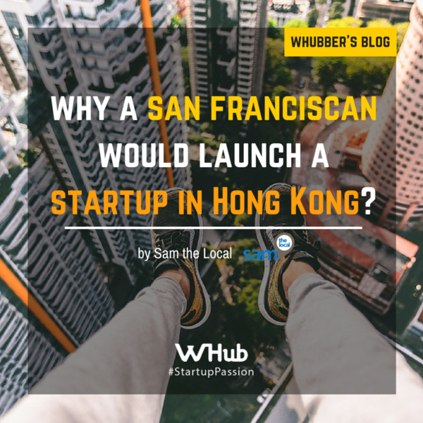 Why a San Franciscan would launch a startup in Hong Kong