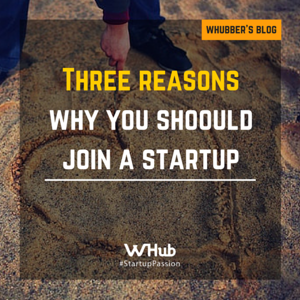 Three reasons why you should join a startup