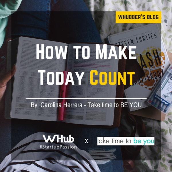 How to Make Today Count
