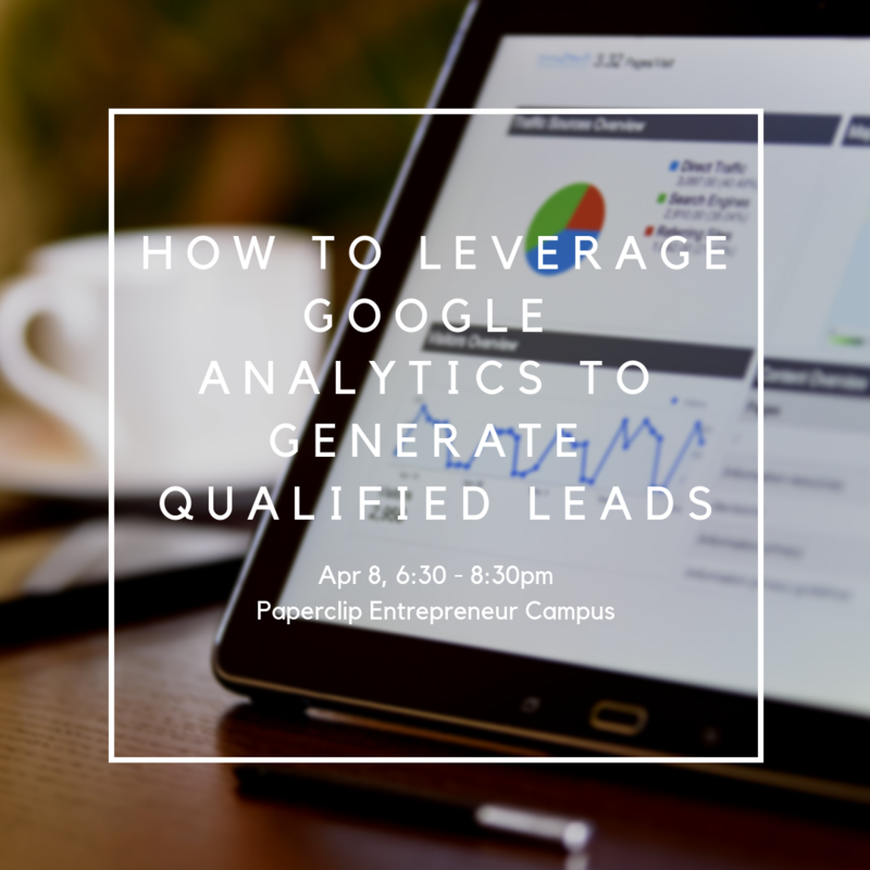 Apr 8   how to leverage google analytics to generate qualified leads