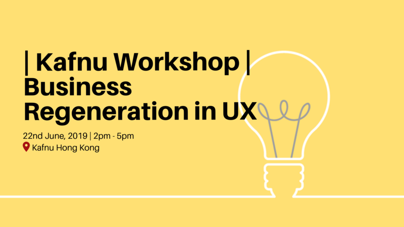 Kafnu workshop   business regeneration in ux  1