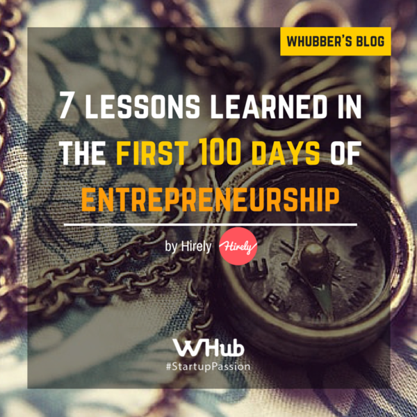 7 lessons in 100 days of entrepreneurship hirely